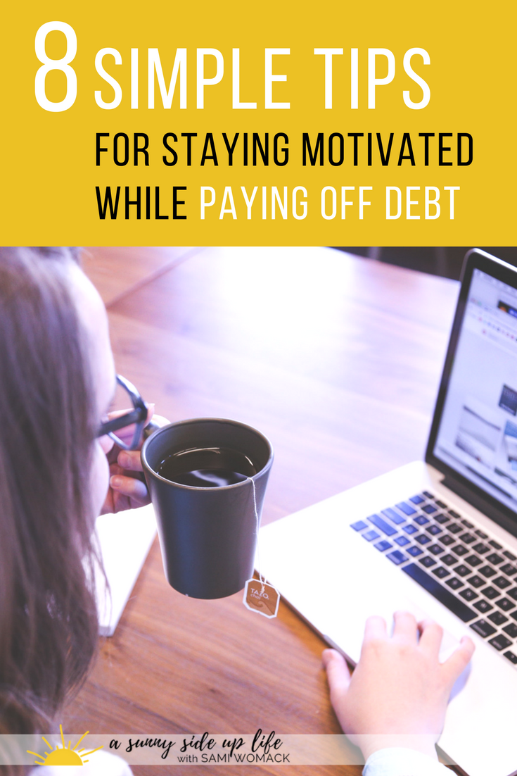 Paying off debt is no easy task! You sacrifice and do without, you get discouraged, and sometimes you even want to give up. It's hard! I've been there! This is how I stayed motivated while pay off $225k in 3 years!  How to stay motivated while paying off debt | Sami Womack | How to pay off debt | How to become debt free | Dave Ramsey Baby Steps | How to create a budget | Debt free for beginner | Budgeting | Motivation for being debt free | Debt free blogs | Budgeting blogs