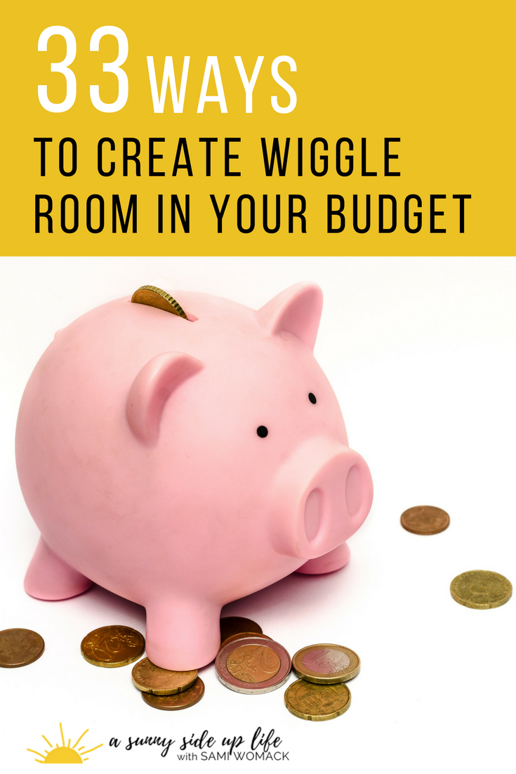 How to create wiggle room in your budget | 33 awesome tips for finding a little extra money to either save or pay towards your debt | How to create wiggle room in your budget | Sami Womack | budget tips | frugal | save | saving money | mom hacks | budgeting | how to | where to start | debt free | beginners | broke | financial | overwhelmed | making ends meet | when you're broke | family budget | money tips | ynab | where to cut back | how to cut back | money | budget | find extra money
