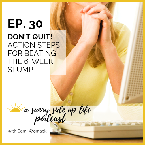 [EP. 30] a sunny side up life podcast