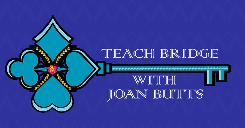 CLICK TO FIND OUT MORE ABOUT TEACH BRIDGE WITH JOAN BUTTS