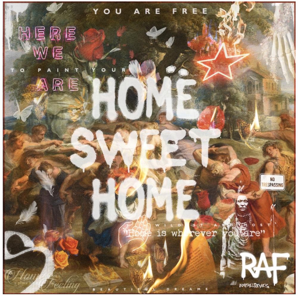 "04.[ RAF REYES™].  ""HOME SWEET HOME""  (2018). 140 cm x 140 cm"