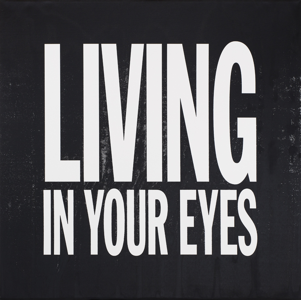 John Giorno   Living In Your Eyes  2015 Silkscreen on canvas 121,92 x 121,92 cm