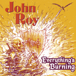 john roy everything is burning.png