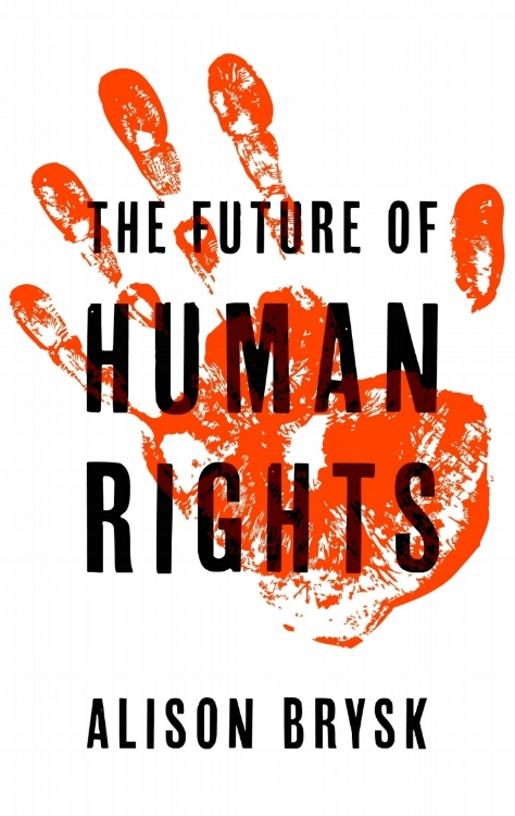 The Future of Human Rights , Polity, 2018.