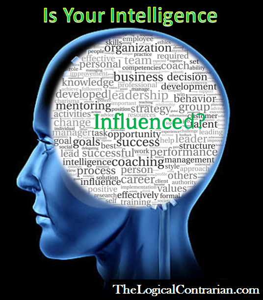 Is Your Intelligence Influenced?