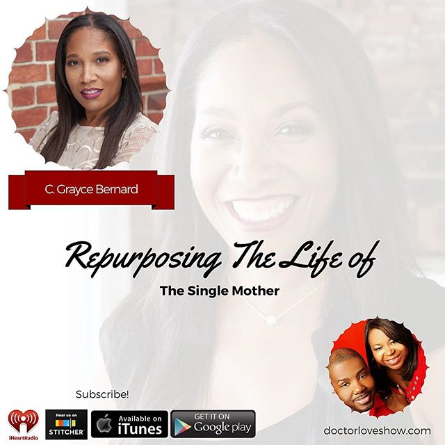 Powerful Conversation with Author C. Grayce Bernard about changing the narrative of the single mother-how we are perceived by society and how we see ourselves on the Dr. Love Show July 9 at 11am CDT Join in! Subscribe to podcast  gyros://blab.im/shon-hyneman-repurposing-the-life-of-the-single-mother-5lua #shon_hyneman #momcoach #momofgiants #drloveshow #singlemom #arizona #dc #nashville #principles #raisinggiants