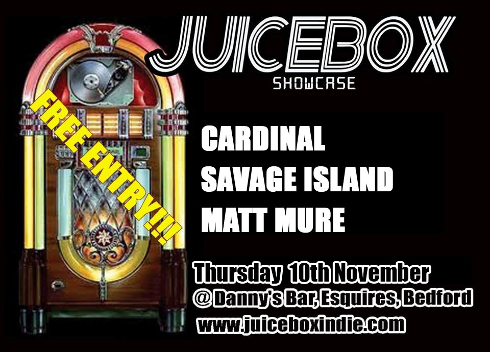 Cardinal Savage Island Matt Mure Danny's Bar, Bedford Esquires Doors 8:00pm Age 16+ FREE ENTRY!
