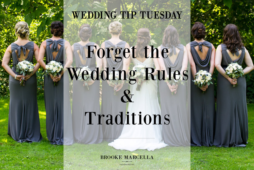 Forget the Wedding Rules & Traditions