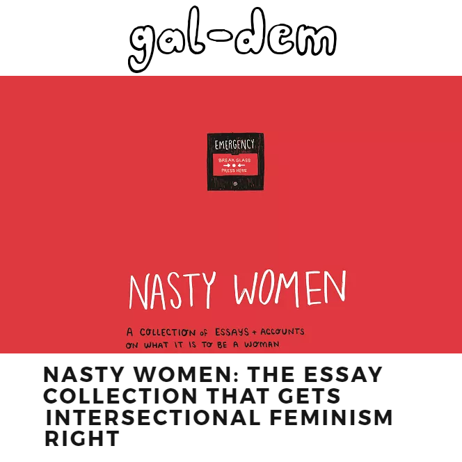 Nasty Women  x gal-dem