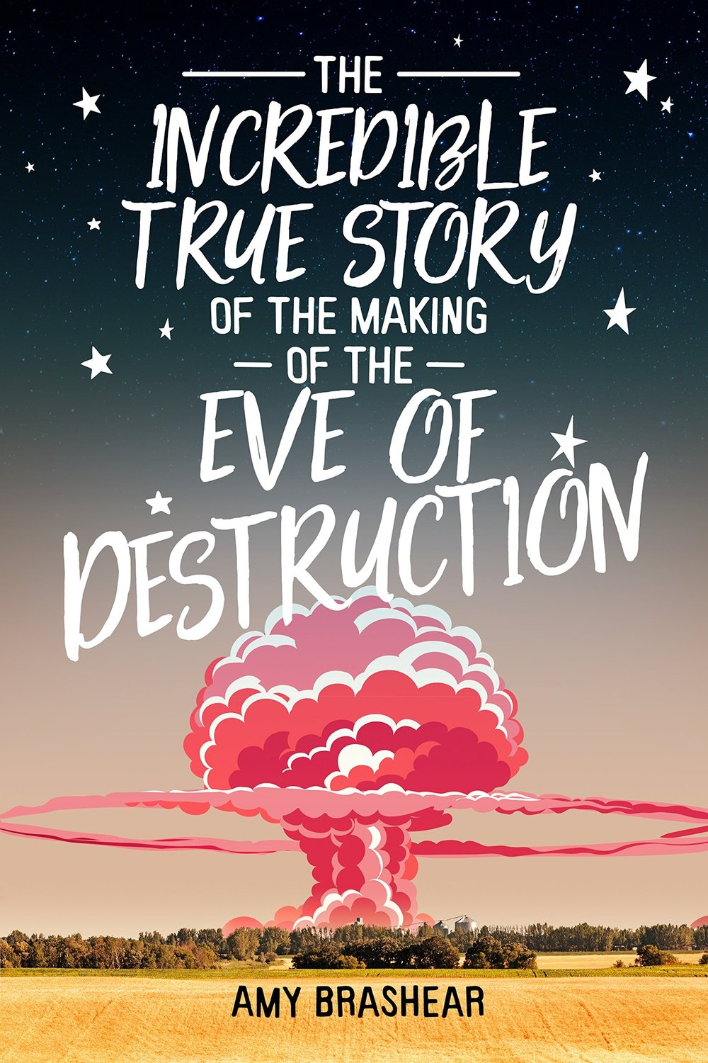The Incredible True Story of the Making of the Eve of Destruction pic.jpg