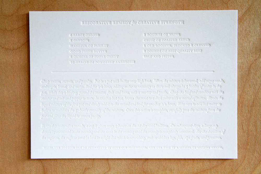 Restorative Remedy for Creative Strength (Recipe)  2013 Ink-less letterpress print on duplex paper edition of 50 and 2 APs 5 x 7 inches