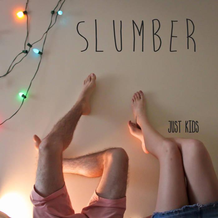 Just Kids-Slumber