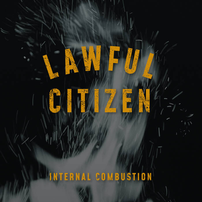 Lawful Citizen - Internal Combustion