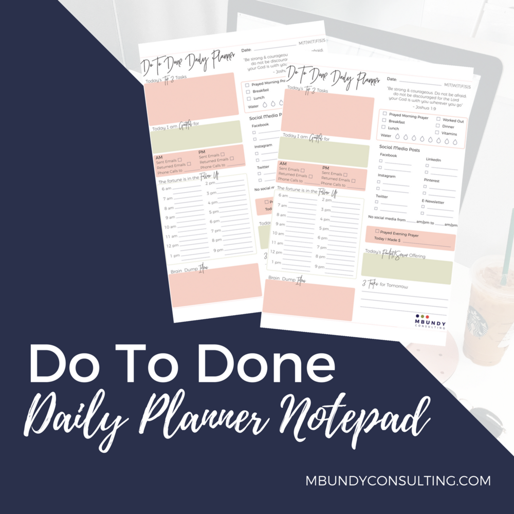 - Get Your Do to Done Daily Planner from Monica Bundy !