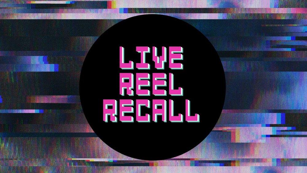 Live Reel Recall