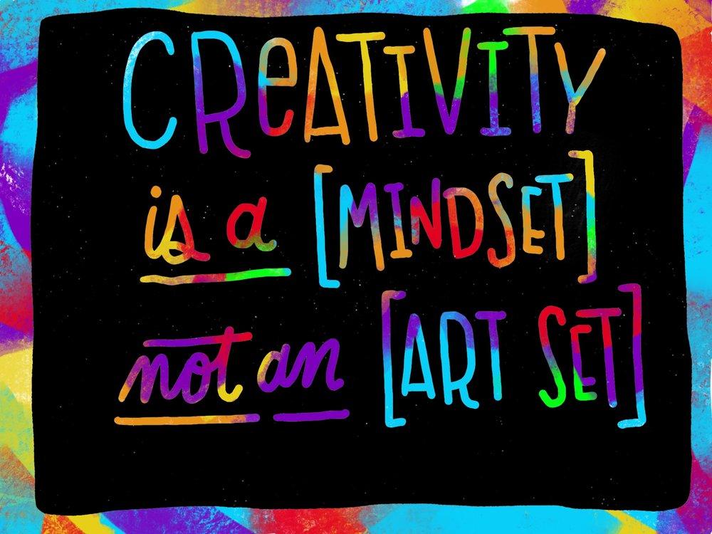 creativity is a mindset.jpg