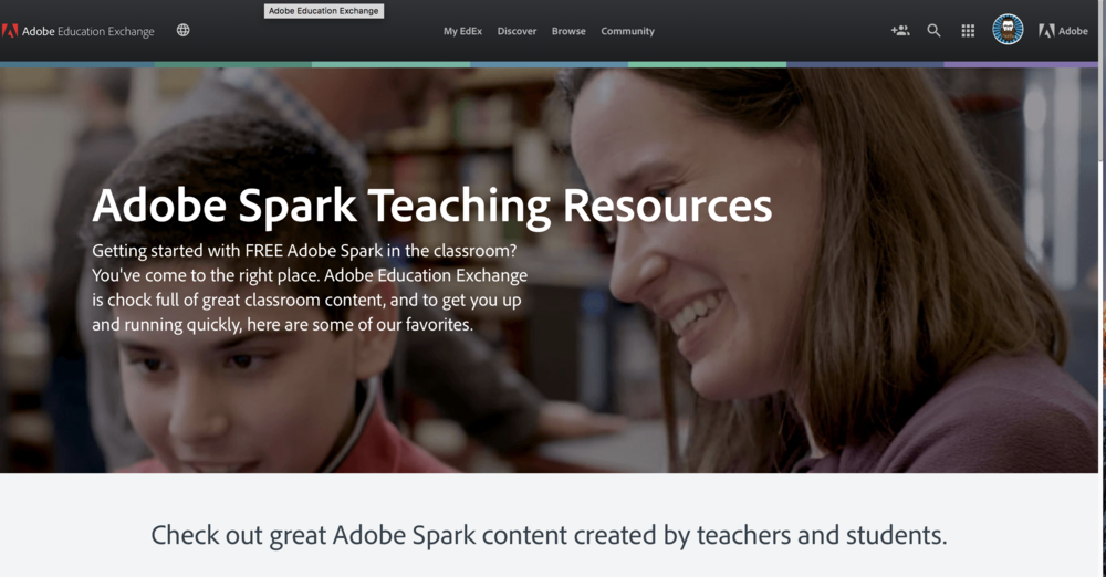 Adobe Spark Teaching Resources  Getting started with FREE Adobe Spark in the classroom? You've come to the right place. Adobe Education Exchange is chock full of great classroom content, and to get you up and running quickly, here are some of our favorites.