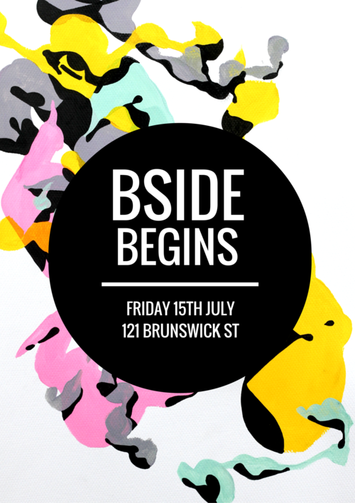 BSIDE BEGINSGroup Show and Inaugural Opening - Opens: 15th July 2016BSIDE Gallery is set to open on the 15th of July 2016 with an electrifying group show celebrating the talent and diversity within Fitzroy's creative scenes. The show features an incredible lineup of both emerging and established Australian artists including Ben Frost, Abyss 607, Swerfk, Christopher Hancock, Frosk, Mike Eleven, Gigi, Goodie, Caper, Tim Coleman, Kenz and Zamara Robison.