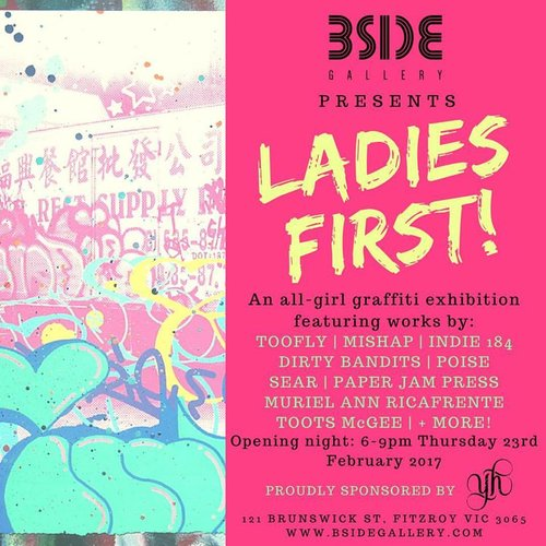 LADIES FIRST!An all-girl graffiti/characters/lettering exhibition - Opening night: Thursday 23rd February 2017, 6-9pmExhibition Dates: Thursday 23rd-Sunday March 5th 2017 Featuring vibrant artwork by fly girls such as Indie184, Poise, Dirty Bandits, Paper Jam Press, Toofly, Sear, Toots McGee, Muriel Ann Ricafrente, and more!
