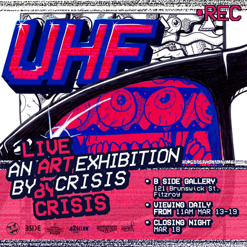 UHF (Ultra High Frequency)Live exhibition by Crisis - UHF is a concept show by Melbourne based artist CRISIS.Each day in the lead up to the exhibition's closing night an artwork will be produced from scratch under the scrutiny and influence of anyone or thing that happens to be present with each piece being a direct reflection of the moment it was created.From the 13th to the 18th of March, CRISIS will be working from BSIDE Gallery as a live exhibit himself. Join us at BSIDE on the 18th of March from 6pm to see the final piece hung and help celebrate the end of the project!
