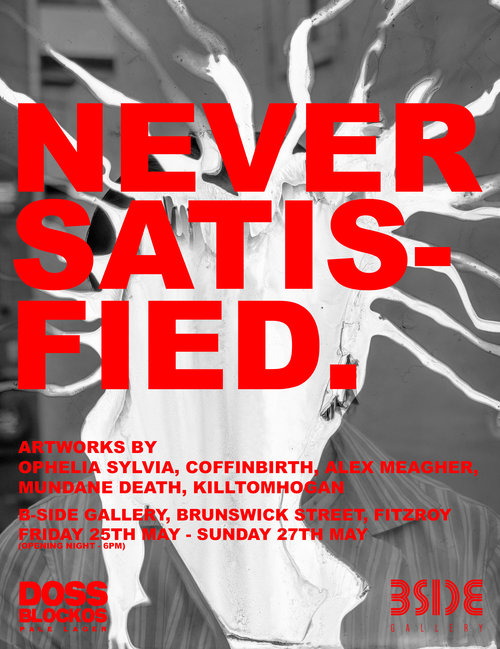 NEVER SATISFIEDCurated by Alex Meagher - Artists Ophelia Sylvia, Coffinbirth, Alex Meagher, Mundane Death, and Kill Tom Hogan all suffer the insatiable feeling of always wanting more. They are consumed by selfish desires; trapped by their ideals of lust, perversion, self deprecation, sexuality, frustration and low brow.Being satisfied is never attainable. The artists present this through various mediums woodblock prints, digital art, brush and ink, photography and acrylic paint.Join us for the opening of Never Satisfied from 6-9pm on Friday the 25th of March, proudly supported by East 9th Brewing!