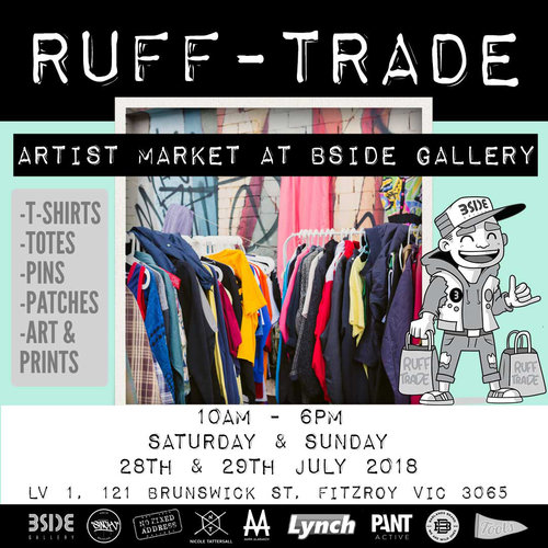 RUFF TRADEArtist Market - Artist + streetwear market featuring original art / prints / t-shirts / totes / pins / patches / streetwear / activewear / homewaresBringing together a selection of creators to BSIDE Gallery across the last weekend of July, 10am - 6pm daily!Sinch FamLynchPant ActiveBadlands BrandToots McGeeNo Fixed Address GalleryNicTatt + Mark AlabakovBSIDE Gallery Stockroom