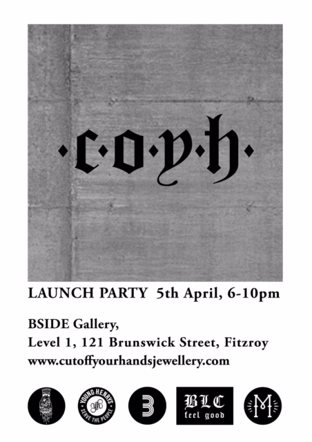 CUT OFF YOUR HANDS JEWELLERY LAUNCH PARTY - Hard lines, fractured oxidised recesses and bold lines. The time has finally come to unleash my brutaLUST designs into the world. Come celebrate the launch of Cut Off Your Hands Jewellery with a few beers from the legends at Young Henrys at BSIDE Gallery.