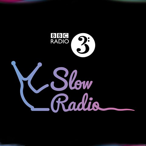 bbc 3 slow radio.jpg