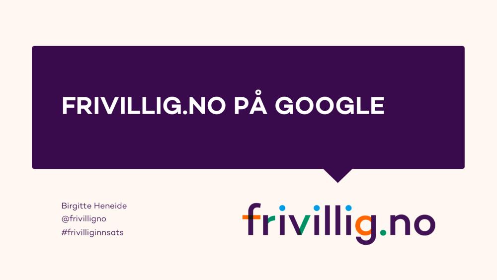 Frivillig.no sine erfaringer med bruk av AdGrants -