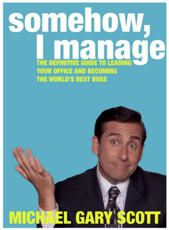 "Source:  RedBubble.com  ""Somehow, I Manage"" by Michael Scott."