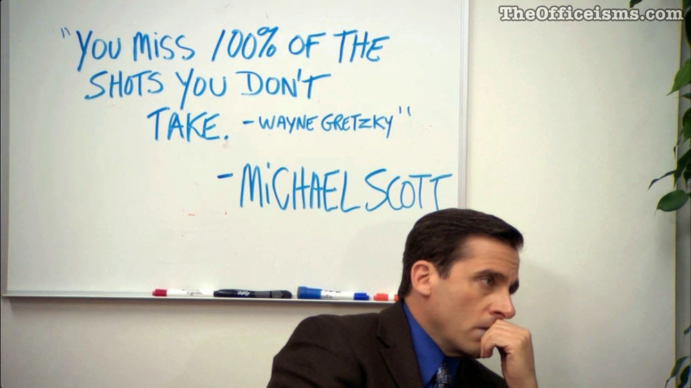 "Source:  QuotesLite.net  ""You miss 100% of the shots your don't take - Wayne Gretzky"""
