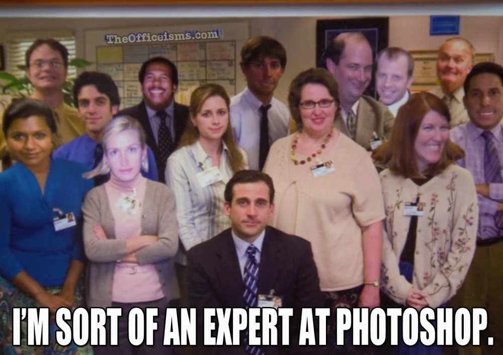 "Source:  TheOfficeisms.com  ""I'm sort of an expert at Photoshop."