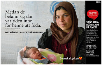 "A Church of Sweden poster in the Stockholm subway system last December quotes the New Testament, Luke 2:6: ""She gave birth to her firstborn, a son."""