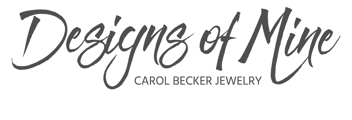Designs of Mine | Carol Becker Jewelry