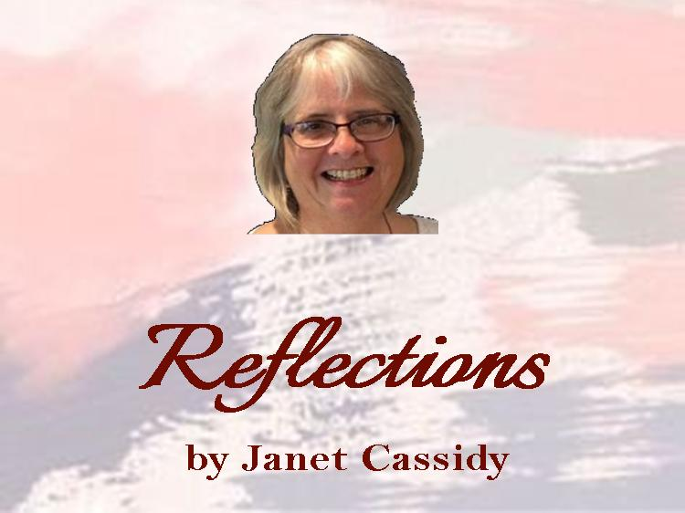 Reflections by Janet Cassidy    Janet has such a great way of relating everyday experiences to our spiritual journey. Follow the link to read more.