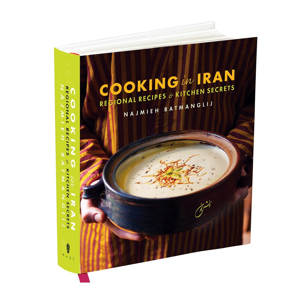 Cooking In Iran - Najmieh Batmanglij