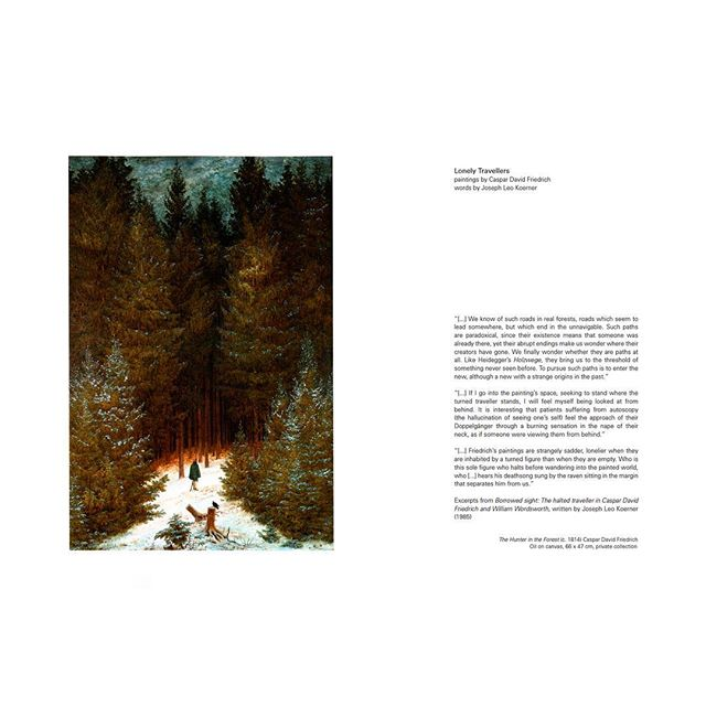 """UNTERWEGS, or the thoughts of a lonesome traveller⠀ .⠀ This is my last post about my first book. It's only fitting to end with the artist who inspired a generation of travellers –– including myself! The romantic paintings of Caspar David Friedrich make you want to venture into a deep forest... while simultaneously make you weary of the unknown. ⠀ .⠀ The lonesome traveller standing in a vast landscape was the single composition I had in my mind for Wanderweg. For me, and hopefully for Friedrich himself, this lonesome traveller was so much more than a tourist. ⠀ . ⠀ """"[...] We know of such roads in real forests, roads which seem to lead somewhere, but which end in the unnavigable. Such paths are paradoxical, since their existence means that someone was already there, yet their abrupt endings make us wonder where their creators have gone. We finally wonder whether they are paths at all. Like Heidegger's Holzwege, they bring us to the threshold of something never seen before. To pursue such paths is to enter the new, although a new with a strange origins in the past.""""⠀ .⠀ """"[...] If I go into the painting's space, seeking to stand where the turned traveller stands, I will feel myself being looked at from behind. It is interesting that patients suffering from autoscopy (the hallucination of seeing one's self) feel the approach of their Doppelgänger through a burning sensation in the nape of their neck, as if someone were viewing them from behind.""""⠀ .⠀ """"[...] Friedrich's paintings are strangely sadder, lonelier when they are inhabited by a turned figure than when they are empty. Who is this sole figure who halts before wandering into the painted world, who [...] hears his deathsong sung by the raven sitting in the margin that separates him from us.""""⠀ .⠀ Excerpts from Borrowed sight: The halted traveller in Caspar David Friedrich and William Wordsworth, written by Joseph Leo Koerner (1985).⠀ .⠀ .⠀ .⠀ .⠀ .⠀ .⠀ .⠀ .⠀ .⠀ .⠀ ⠀ ⠀ #paluzzi #photography #art #photobook #filmphotogr"""