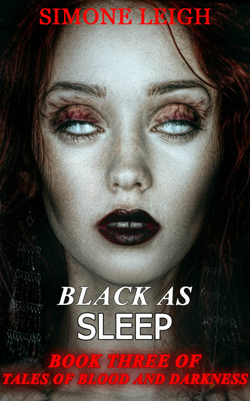 Black as Sleep - Part Three of 'Tales of Blood and Darkness'Adult Fairy Tale.A Dark Retelling of the Old Story of 'Sleeping Beauty'.