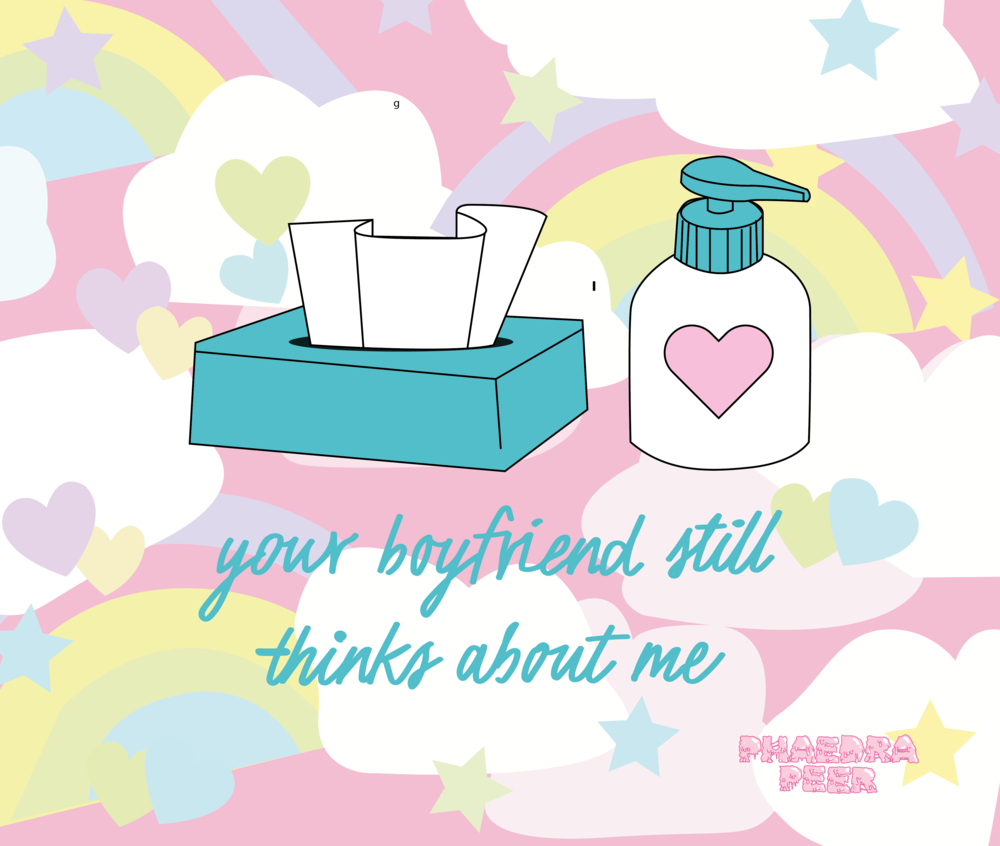 Your Boyfriend Still Thinks About Me