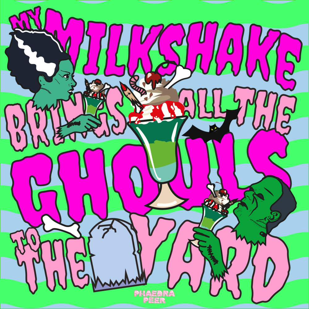 My Milkshake Brings All The Ghouls To The Yard