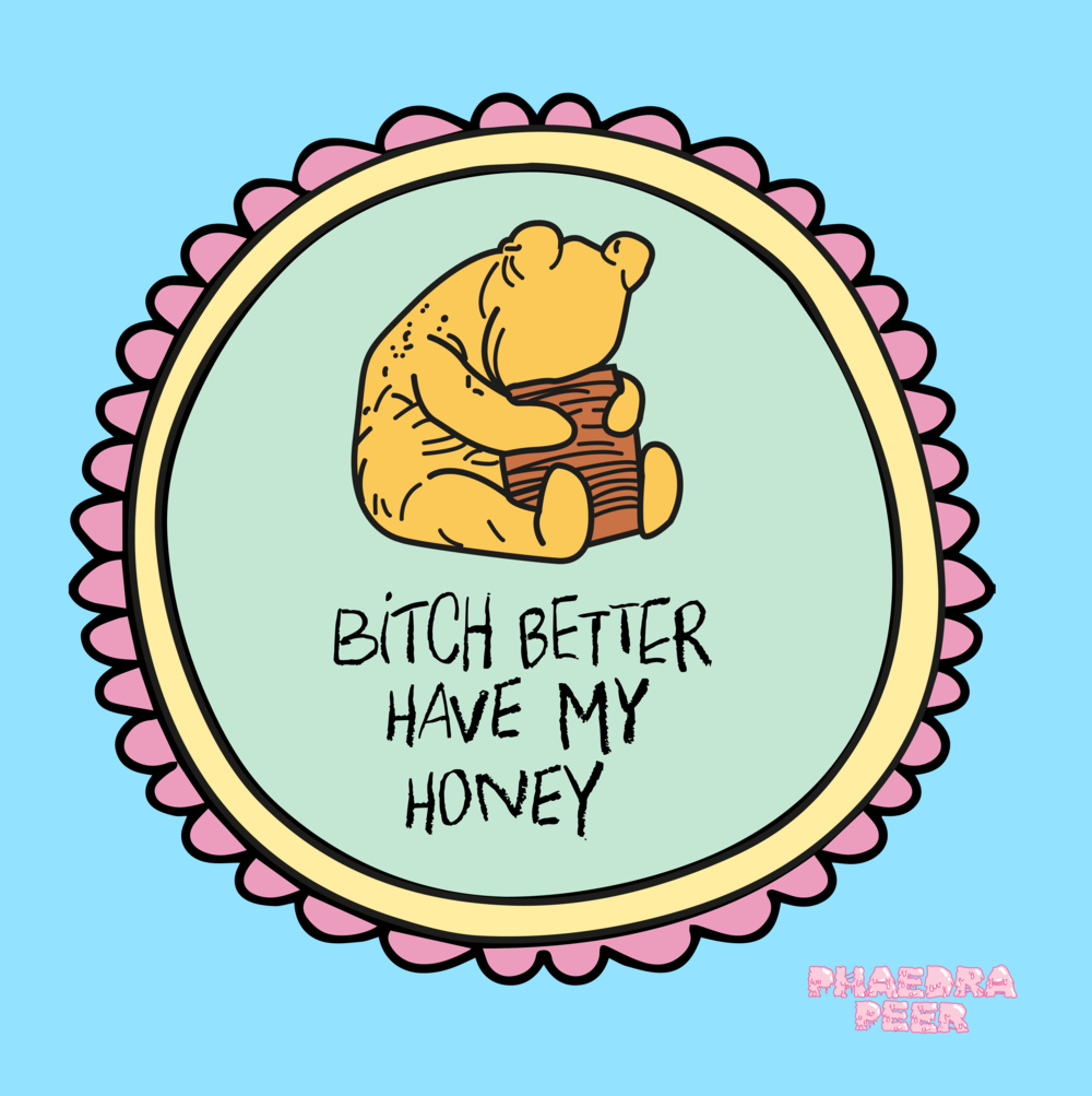 Bitch Better Have My Honey