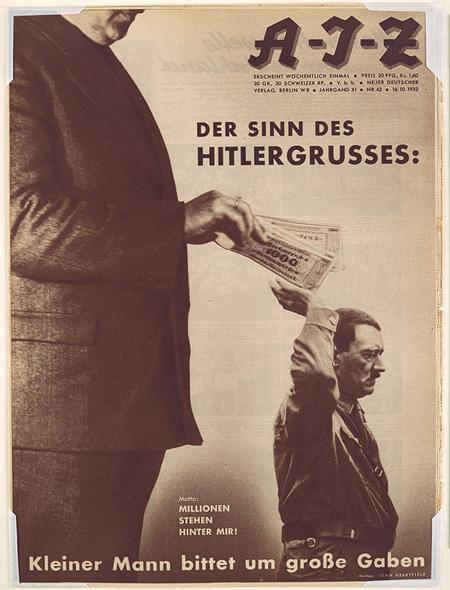 "John Heartfield, Der Sinn des Hitlergrusses: Kleiner Mann bittet um grosse Gaben. Motto: Millonen Stehen Hinter Mir!"" (The Meaning of the Hitler Salute: Little man asks for big gifts. Motto: Millions Stand Behind Me!), 1932. Image via Wikimedia Commons."