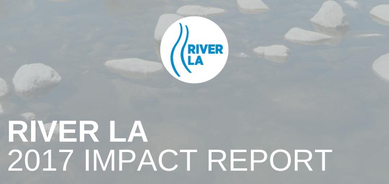 River LA 2017 Impact Report