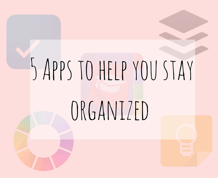 5 Apps to help you stay organized