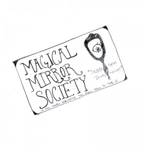 The Magical Mirror Society - Secrets, Spies, Truth, No Lies