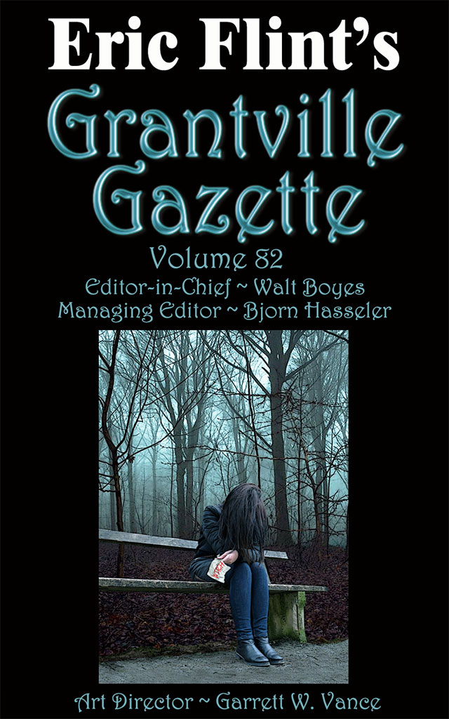 Fiction - Short story  Originally published in  The Grantville Gazette , 82 ,  March 1, 2019