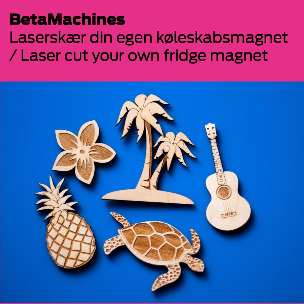 BetaMachines (DK): Laserskær din egen køleskabsmagnet / Laser cut your own fridge magnet