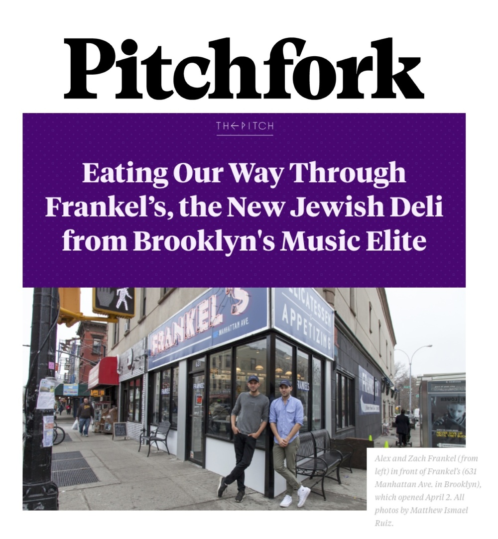 http://pitchfork.com/thepitch/1095-eating-our-way-through-frankels-the-new-jewish-deli-from-brooklyns-music-elite/