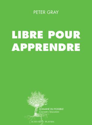 Libre+pour+apprendre+-+Peter+Gray.jpeg