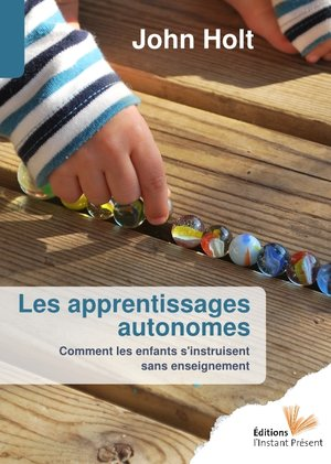 Les+apprentissages+autonomes+-+John+Holt.jpeg